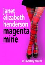 Magenta Mine - Janet Elizabeth Henderson