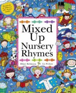 Mixed Up Nursery Rhymes. by Hilary Robinson, Liz Pichon - Hilary Robinson