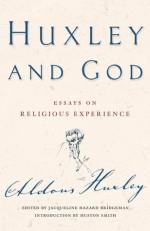 Huxley and God: Essays on Religious Experience - Aldous Huxley, Huston Smith, Jacqueline Hazard Bridgeman