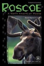 Roscoe: A North American Moose - Bonnie Highsmith Taylor