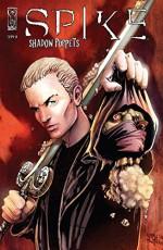 Spike: Shadow Puppets #2 (Spike: Shadow Puppets Vol. 1) - Brian Lynch, Franco Urru