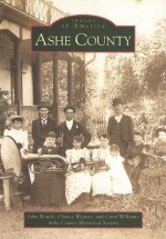 Ashe County (NC) (Images of America) - John Houck, Carol Williams