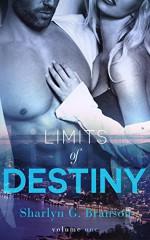 Limits of Destiny (Volume 1) - Sharlyn G. Branson, Cassie McCown