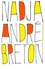 Nadja - André Breton, Richard Howard