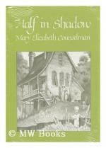 Half in Shadow - Mary Elizabeth Counselman