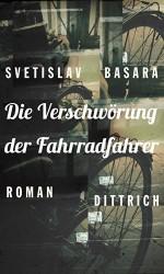 Die Verschwörung der Fahrradfahrer (German Edition) - Svetislav Basara, Mascha Dabić