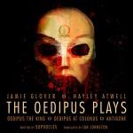 The Oedipus Plays - Jamie Glover, Sophocles, Michael Maloney, David Horovitch, Samantha Bond, Julian Glover, Ian Johnston - translator, Hayley Atwell, Audible Inc (UK)