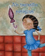 No necesito paraguas/ I Don't Need an Umbrella! (Coleccion Facil De Leer (Easy Readers K-2)) (Spanish Edition) (Guided Reading G: Facil De Leer/Easy to Read) - Amy White