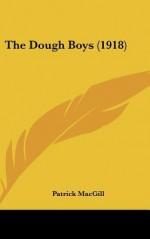 The Dough Boys (1918) - Patrick MacGill