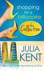 Shopping for a Billionaire Boxed Set (Parts 1-5) - Julia Kent