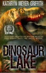Dinosaur Lake by Kathryn Meyer Griffith (2013-05-24) - Kathryn Meyer Griffith
