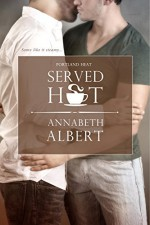 Served Hot (Portland Heat) - Annabeth Albert