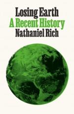 Losing Earth - Nathaniel Rich
