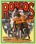Rodeos: The Greatest Show on Dirt - Elaine Landau