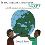If You Were Me and Lived in...Egypt: A Child's Introduction to Cultures Around the World (Volume 17) - Kelsea Parks Wierenga, Carole P. Roman