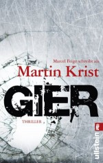 Gier (Ein Paul-Kalkbrenner-Thriller) (German Edition) - Martin Krist