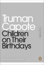 Children On Their Birthdays (Penguin Mini Modern Classics) - Truman Capote