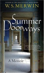 Summer Doorways: A Memoir - W.S. Merwin