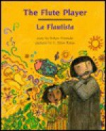 Flute Player, The (flautista, La) - Robin Eversole, G. Brian Karas