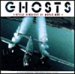 Ghosts: Vintage Aircraft of World War II - Philip Makanna, Jeffrey L. Ethell