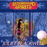 Secondhand Spirits: A Witchcraft Mystery, Book 1 - Juliet Blackwell, Xe Sands