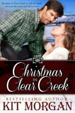 Christmas in Clear Creek - Kit Morgan