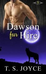 Dawson Fur Hire (Bears Fur Hire) (Volume 5) - T.S. Joyce
