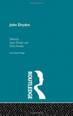 John Dryden: The Critical Heritage - James Kinsley