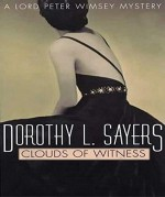 Clouds of Witness ( Annotated): (Lord Peter Wimsey #2) - Dorothy Leigh Sayers