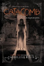 Catacomb (Asylum) by Roux, Madeleine(September 1, 2015) Hardcover - Madeleine Roux