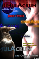 Simulacrum and Other Possible Realities - Jason V. Brock
