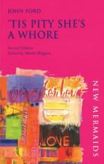 'Tis Pity She's a Whore - John Ford, Martin Wiggins