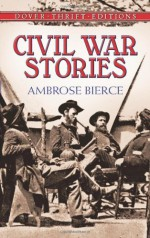 Civil War Stories - Ambrose Bierce, Candace Ward