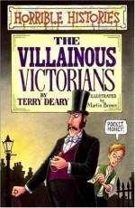 Villainous Victorians - Terry Deary, Martin Brown
