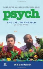 Psych: the Call of the Mild by William Rabkin (2010-01-05) - William Rabkin