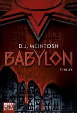 Babylon: Thriller (German Edition) - Dorothy McIntosh, Michael Kubiak