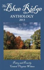 The Blue Ridge Anthology 2011 - Sarah Collins Honenberger, John Amen, Gary D. Kessler, Linda M. Layne, Sofia M. Starnes, Jack Trammell