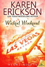 Wicked Weekend - Karen Erickson