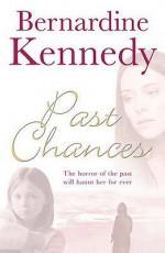 Past Chances - Bernardine Kennedy