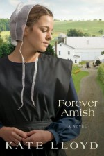 Forever Amish - Kate Lloyd