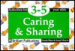 Caring and Sharing: Activities for 3-5 Year Olds (Activities for 3-5 year olds series) - Janet Morris, Linda Mort, Kirsty Wilson