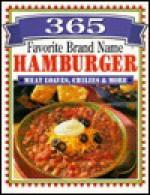 365 Favorite Brand Name Hamburger: Meat Loaf, Chilies & More - Publications International Ltd.