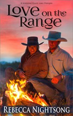 Love on the Range: A Looking Glass Lake Prequel (Looking Glass Lake Series Book 0) - Rebecca Nightsong