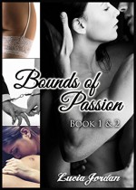 Bounds of Passion Book One & Two - Lucia Jordan