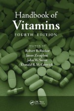 Handbook of Vitamins (Clinical Nutrition in Health and Disease) - Robert B. Rucker, Janos Zempleni, John W. Suttie, Donald B. McCormick