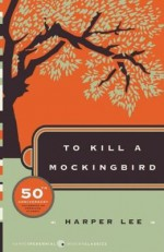 To Kill a Mockingbird, 50th Anniversary Edition - Harper Lee
