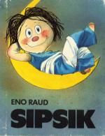 Sipsik - Eno Raud, Edgar Valter