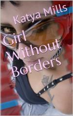 Girl Without Borders - Katya Mills