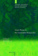 Noun Phrase in the Generative Perspective - Artemis Alexiadou, Liliane M.V. Haegeman