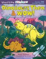 Storytime Stickers: Dinosaurs Then & Wow! - Mark Shulman, Bob Ostrom